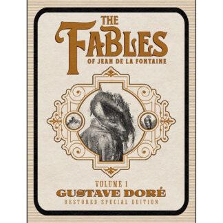 The Fables of Jean de La Fontaine Volume 1: Gustave Doré Restored Special Edition