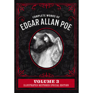 Complete Works of Edgar Allan Poe Volume 3: Illustrated Restored Special Edition