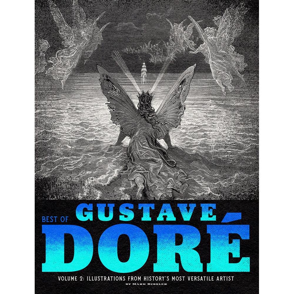 Best of Gustave Doré Volume 2: Illustrations from History's Most Versatile Artist