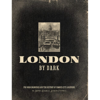 London by Dark: Pre-War Drawings and the History of Famous City Locations