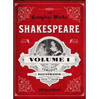 The Complete Works of Shakespeare Volume 1: Comedies - Illustrated Special Edition