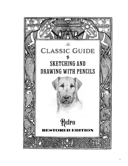 The Classic Guide to Sketching and Drawing with Pencils: Retro Restored Edition image 2
