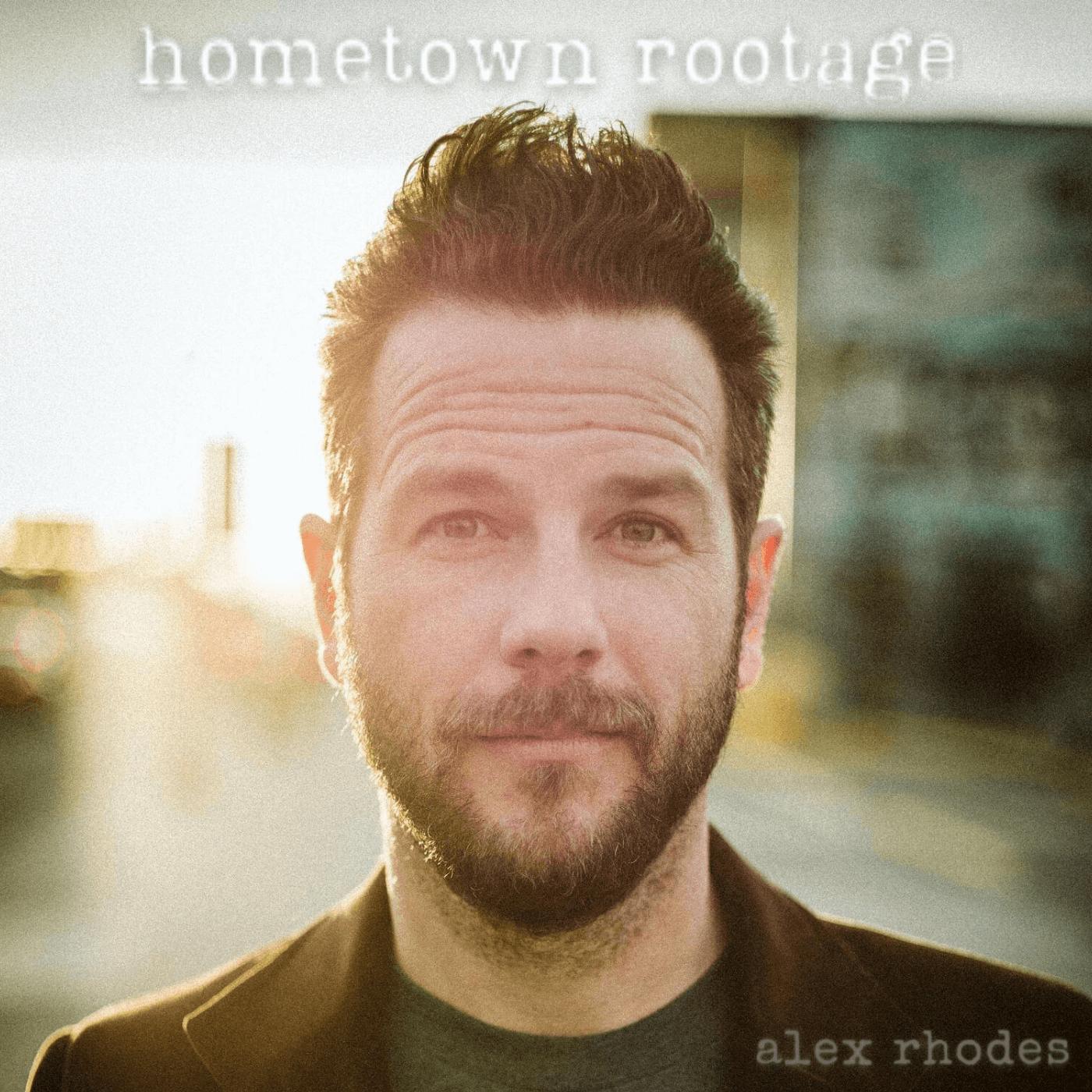Alex Rhodes - Hometown Rootage Album