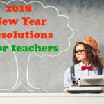 A Teacher's New Year Resolutions