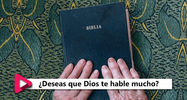 Deseas que Dios te habale mucho
