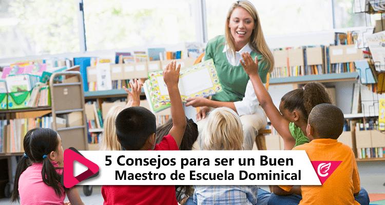 5 Consejos para ser un Buen Maestro de Escuela Dominical #CelestialStereo #RadioCristiana