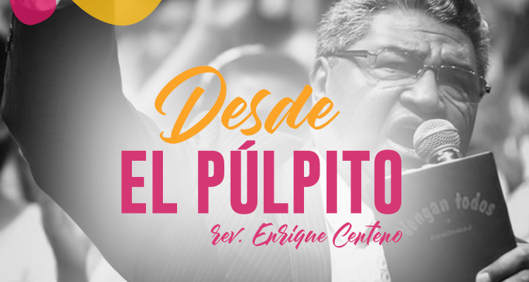 Desde el pulpito - predicaciones del rev. Enrique Centeno