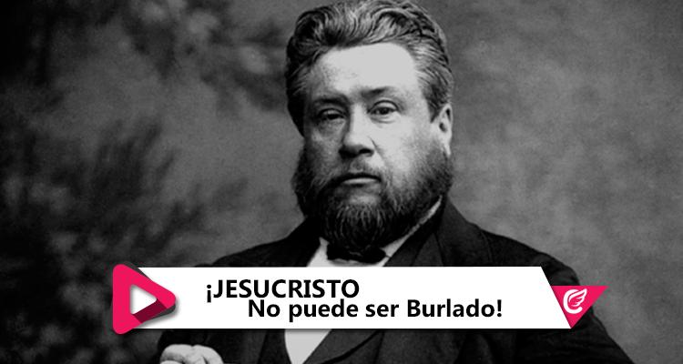 Jesucristo NO Puede Ser Burlado - Charles #Spurgeon - #CelestialStereo #RadioCristiana
