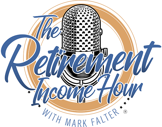 The Retirement Income Hour with Mark Falter