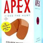 Apex Hides The Hurt, by Colson Whitehead.jpg