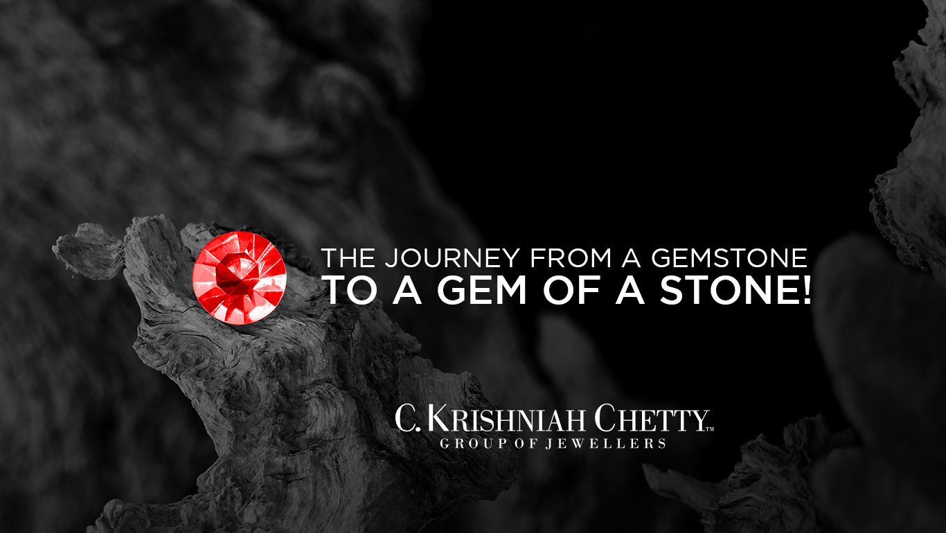 The journey from a gemstone to a gem of a stone!