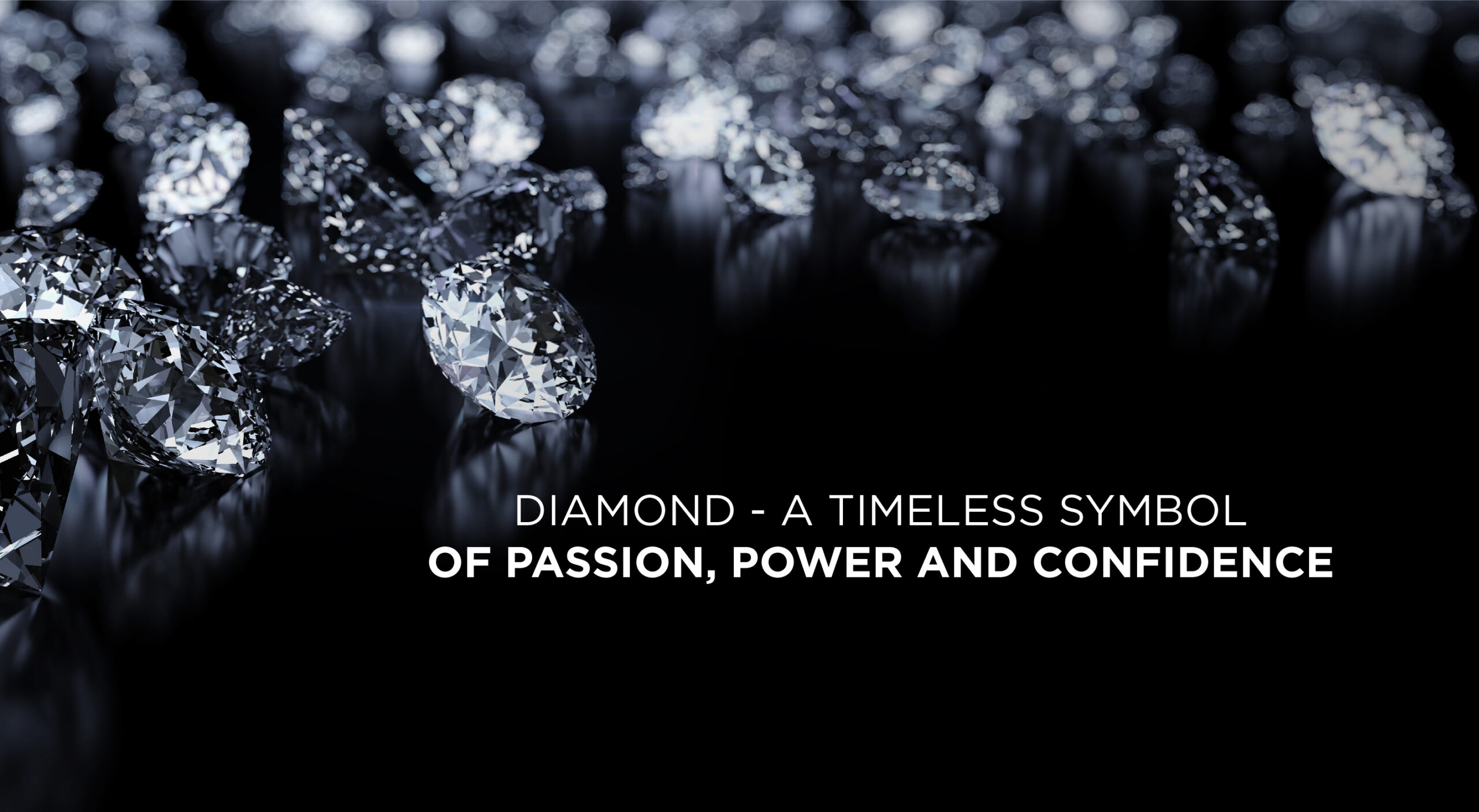 Diamond – A Timeless Symbol of Passion, Power and Confidence
