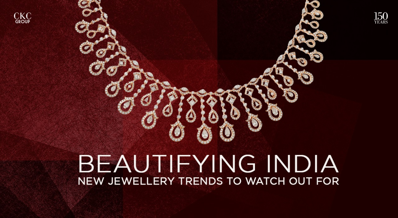 Beautifying India – New Jewellery Trends to Watch Out For