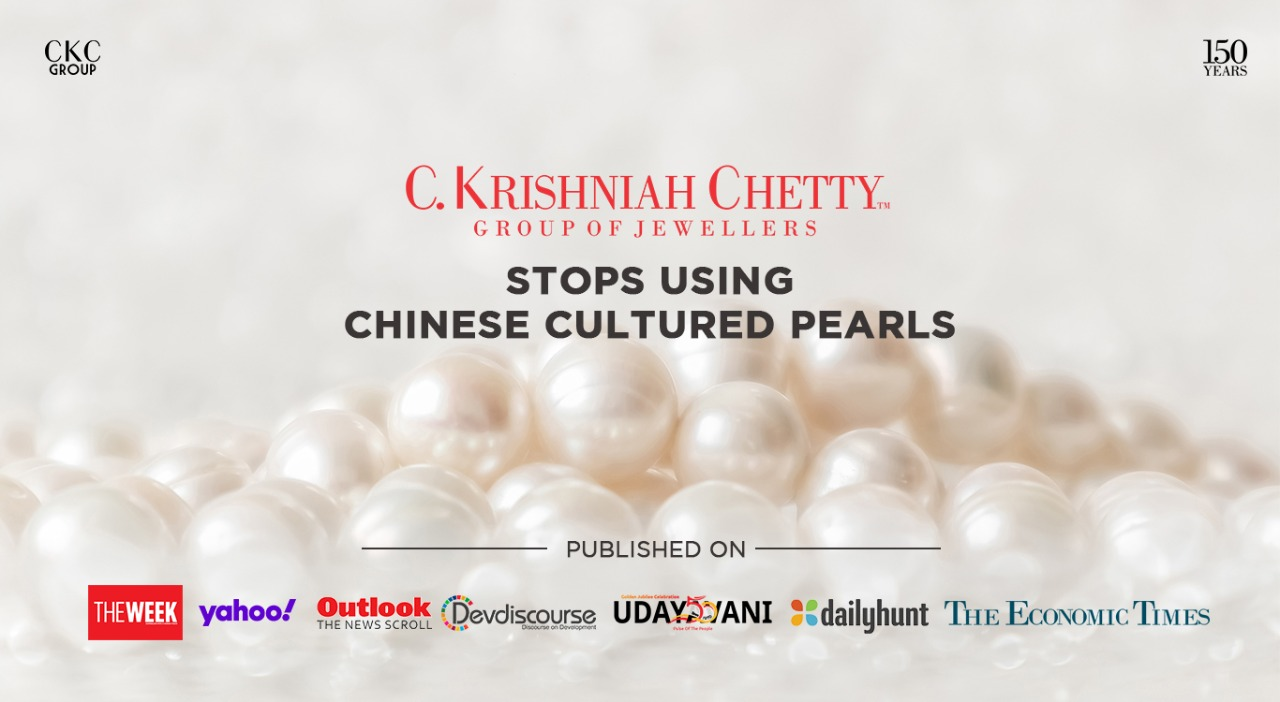 C. Krishniah Chetty Group stops using Chinese cultured pearls