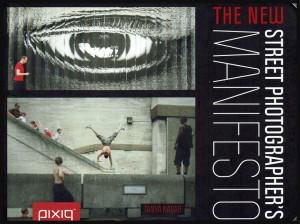"Livre de photographie: ""The new street photographer's manifesto"" par Tanya Nagar"