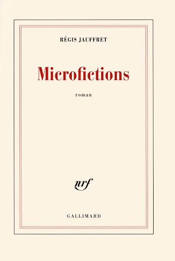 Microfictions (2007) de Régis Jauffret.