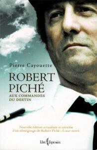 Page couverture du livre: Robert Piché aux commandes du destin.