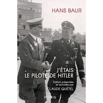 Couverture du livre Hans Baur: J'étais le pilote de Hitler