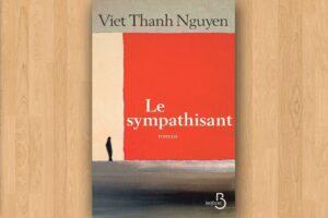 """Le livre """"Le sympathisant"""" de Viet Thanh Nguyen."""