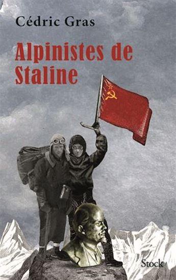 """Couverture du livre """"Les alpinistes de Staline"""" par Cédric Gras."""