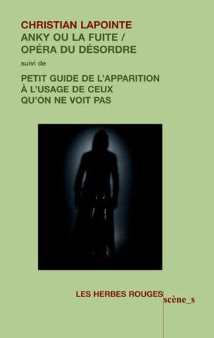 Lapointe_Anky_ou_La_fuite_:_Opera_du_desordre_72dpi