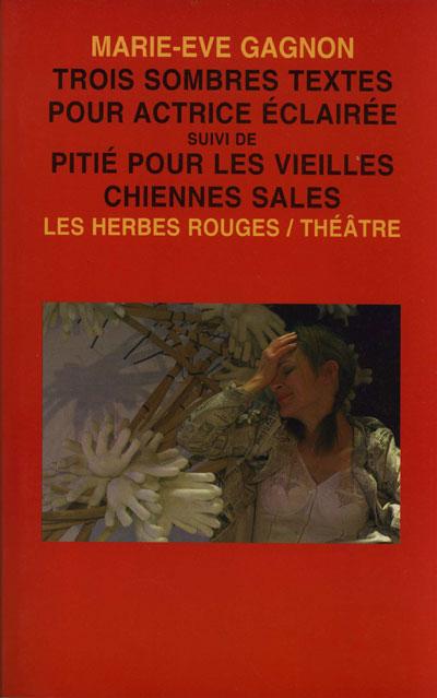 Gagnon_Trois_sombres_textes_pour_actrice_eclairee_72dpi
