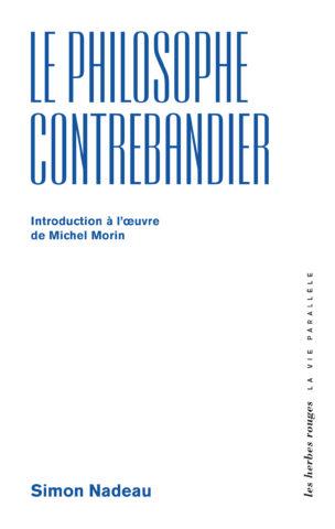 Philippe Nadeau — Le philosophe contrebandier