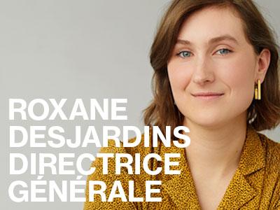 Roxane Desjardins, directrice générale