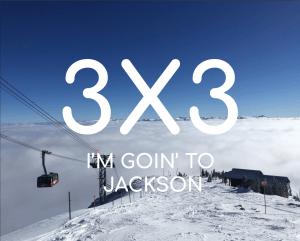 3X3 Goin' to Jackson Hole Wyoming