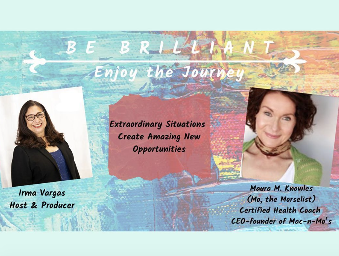 Be Brilliant: Enjoy the Journey podcast with Irma Vargus of Canterbury Business Center interviewing Maura M. Knowles.