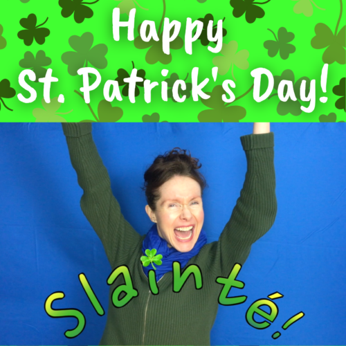 White text reads: Happy St. Patrick's Day! with a photo of Mo overlayed with the word Slainté!