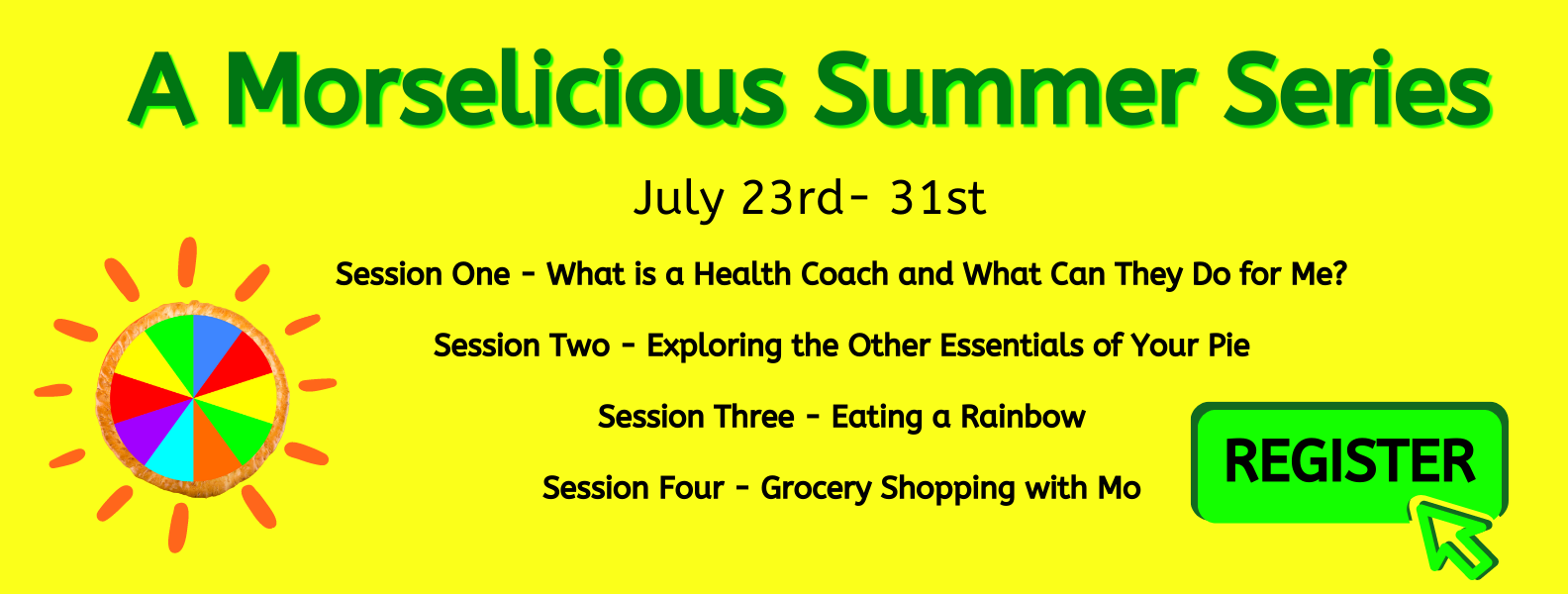 Banner for A Morselicious Summer Workshop Series. Click for more info.