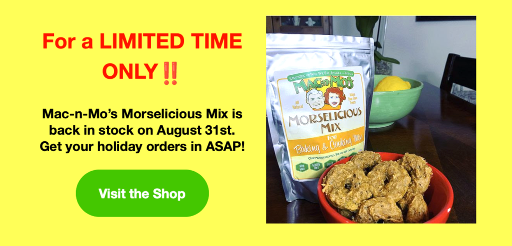 Text reads: For a LIMITED TIME ONLY!! Mac-n-Mo's MOrselicious Mix is back in stock on August 31st. Get your holiday orders in ASAP! Featuring a photo of the mix behind a red bowl with mini donut treats.