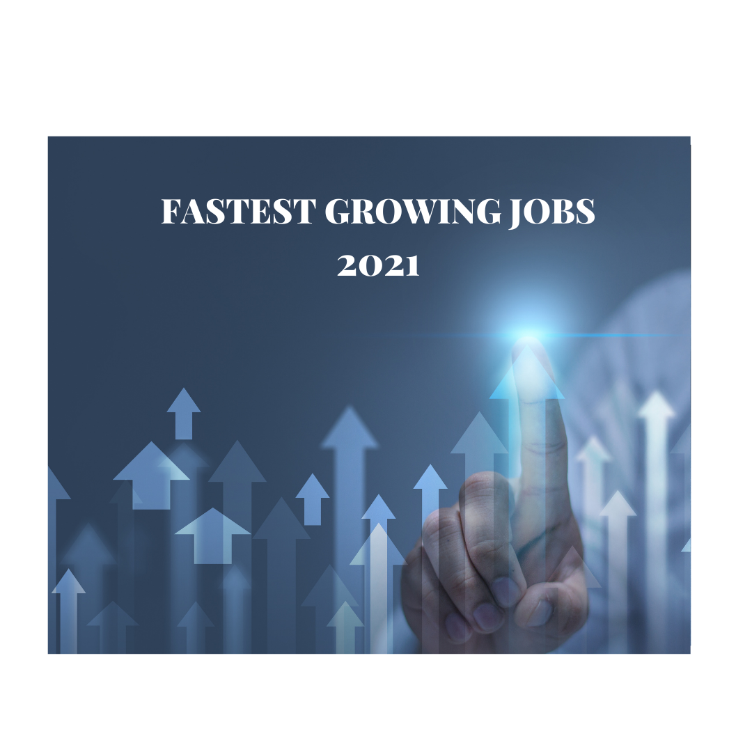 Fastest Growing Jobs 2021