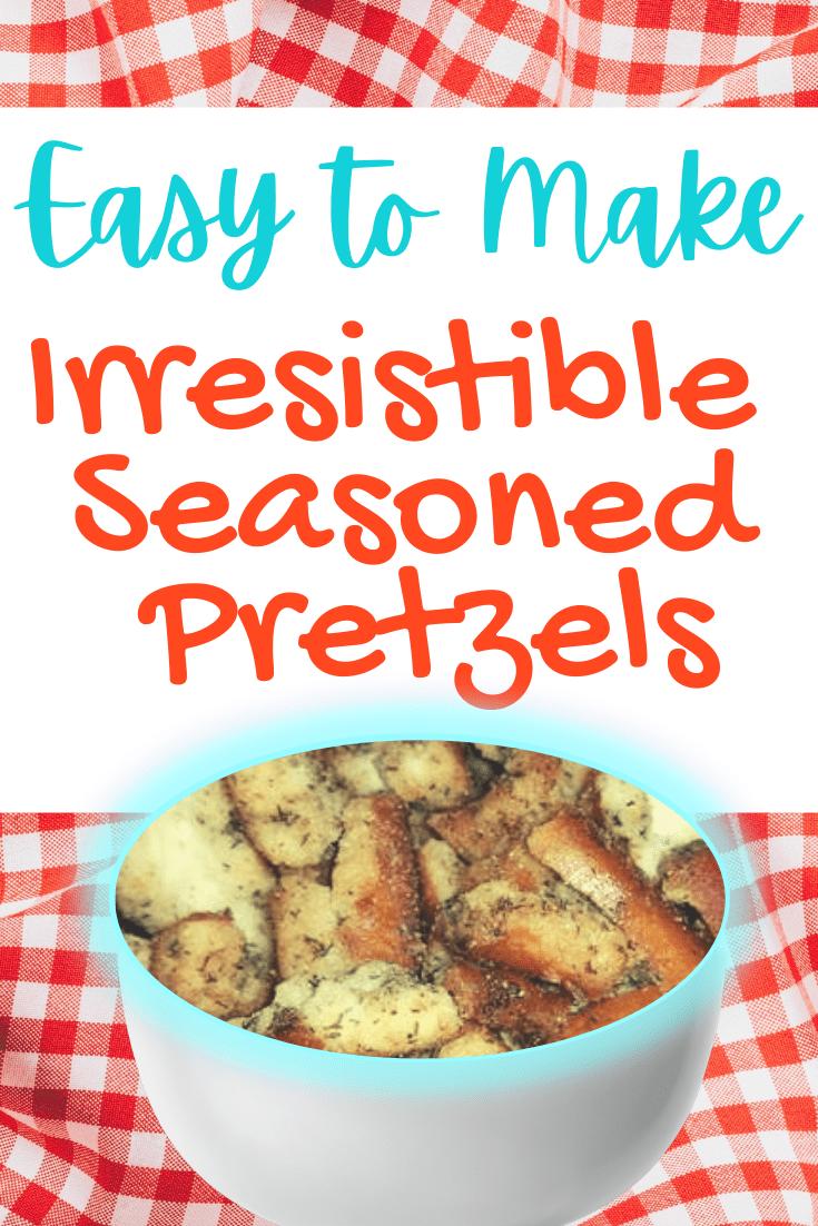 How to make Seasoned Pretzels