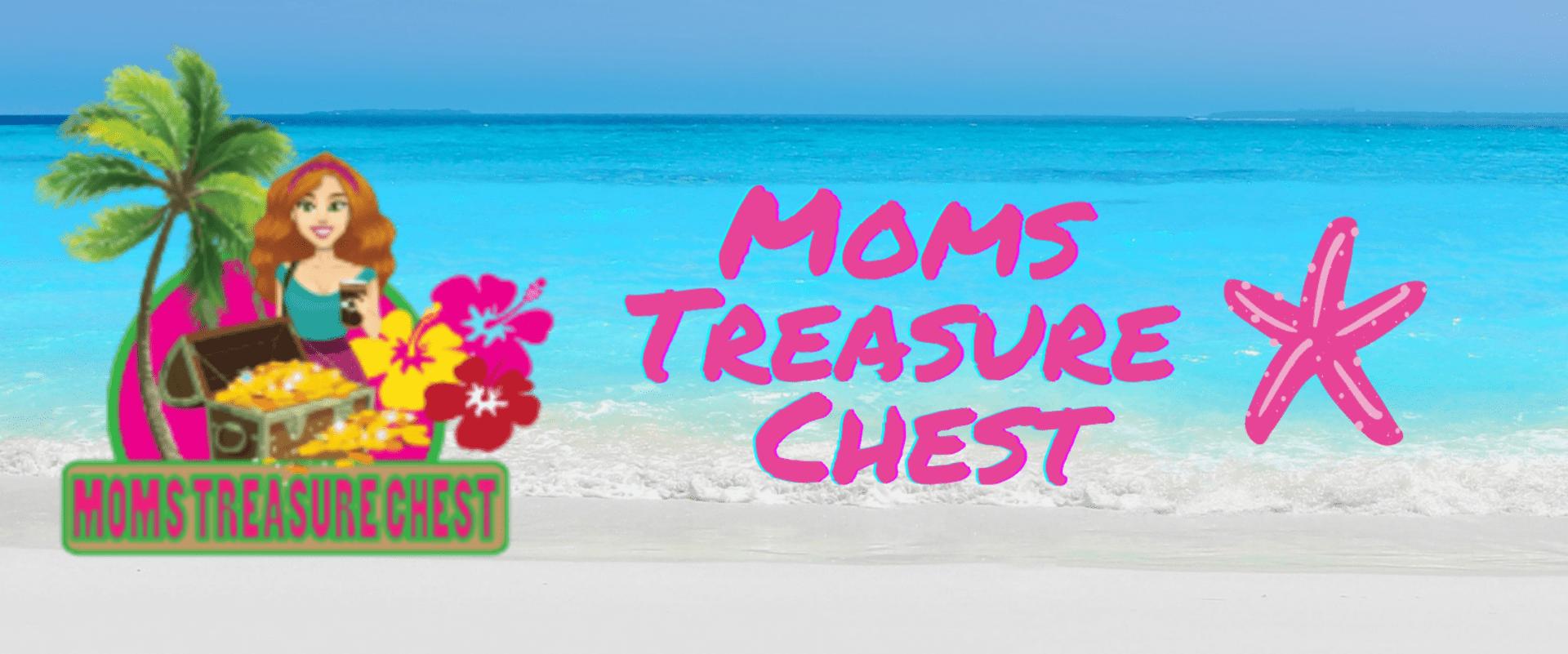 Moms Treasure Chest