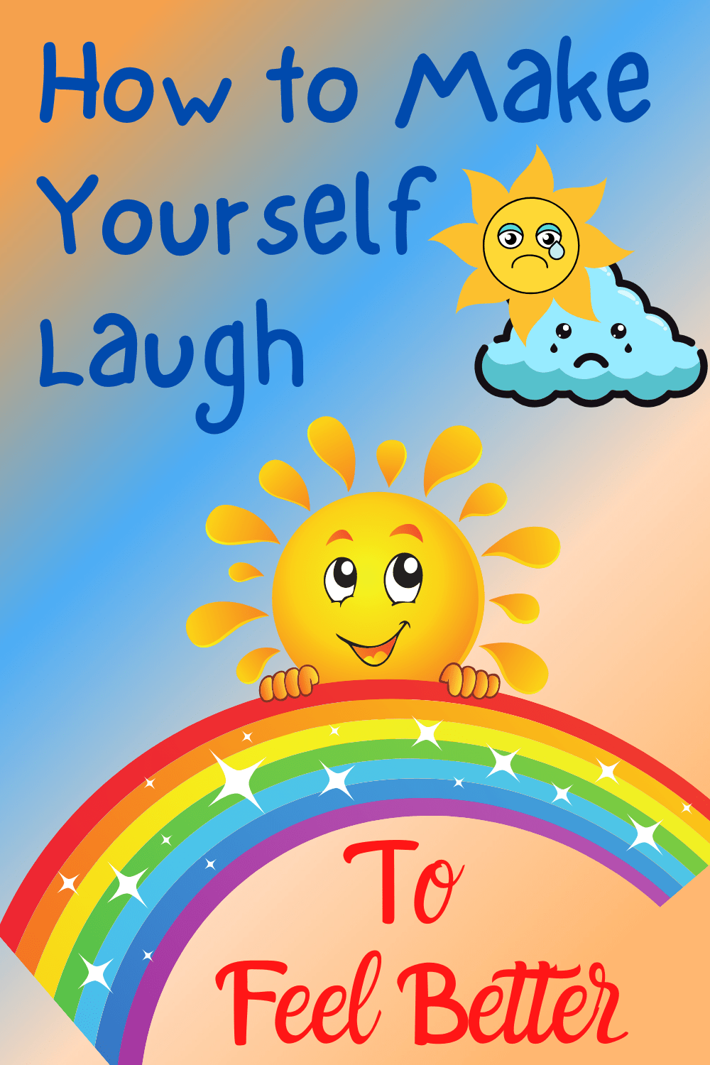 How to make yourself laugh