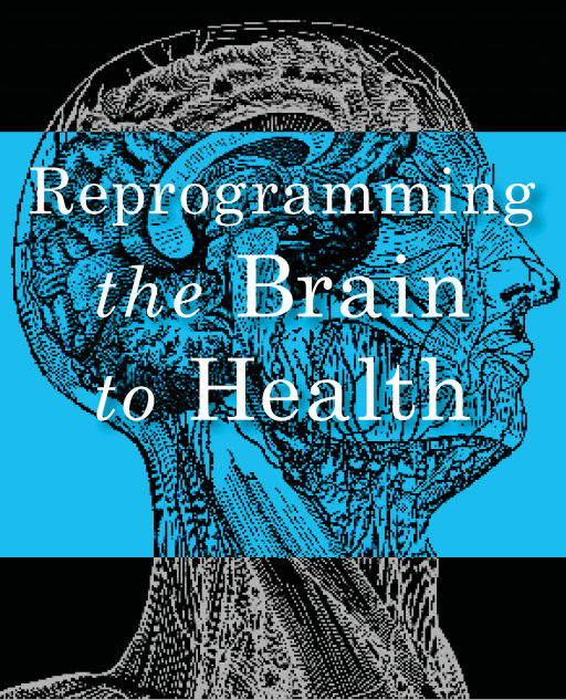Reprogramming_the_Brain_to_Health_2016_