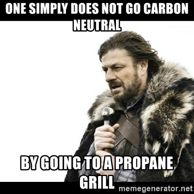 one-simply-does-not-go-carbon-neutral-by-going-to-a-propane-grill