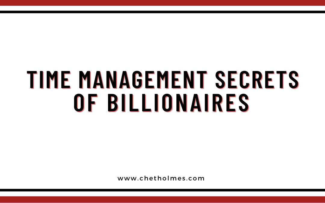 Time Management Secrets of Billionaires