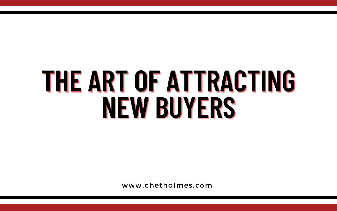 The Art of Attracting New Buyers