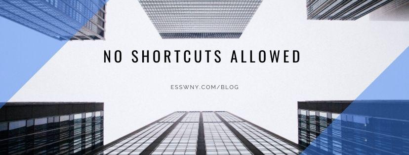 No Shortcuts Allowed