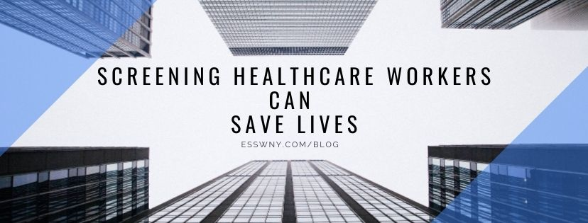 Screening Healthcare Workers Can Save Lives