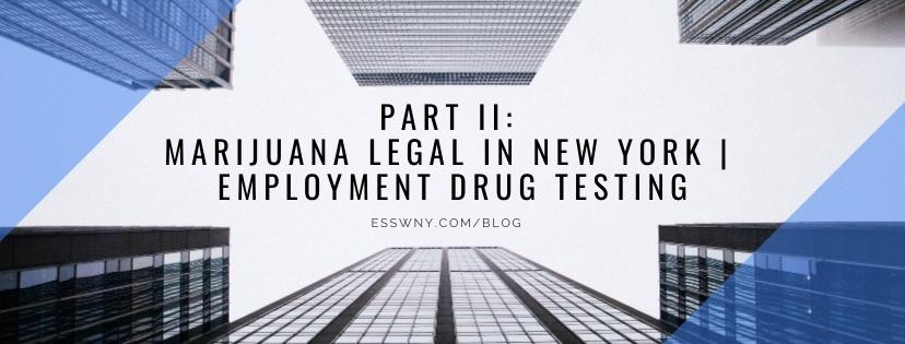 Part II: Marijuana Legal In New York  Employment Drug Testing