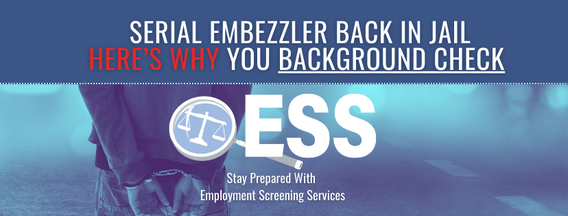 Serial Embezzler Back in Jail | Here's Why You Background Check