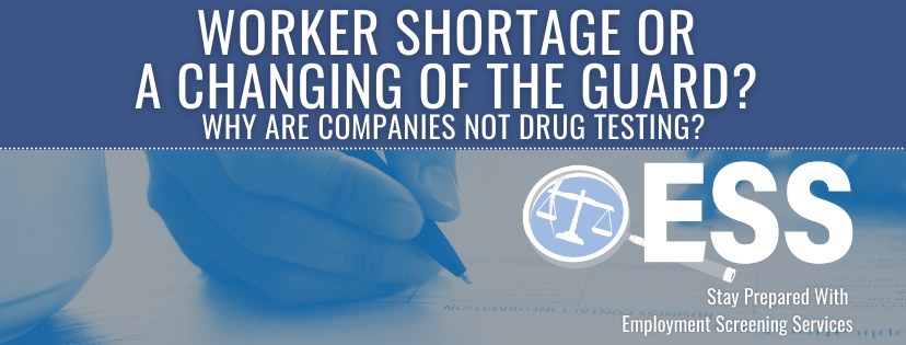 Worker Shortage or a Changing of the Guard? – Why Are Companies Not Drug Testing?
