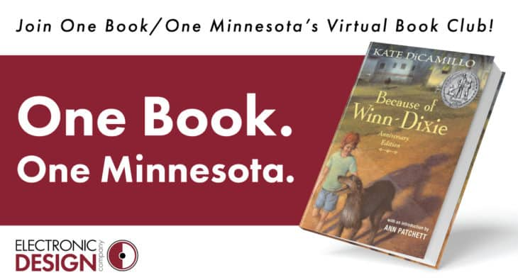 """Image of Because of Winn Dixie book and text """"One Book. One Minnesota"""" from EDC in Minneapolis promoting remote reading"""
