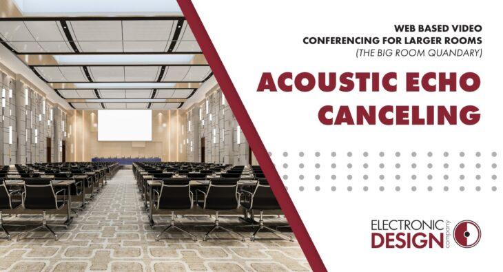 Acoustic Echo Cancelling - EDC
