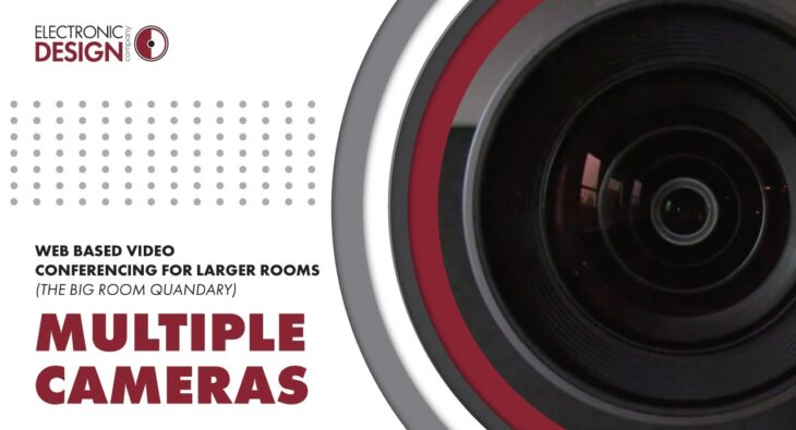Web Based Video Conferencing for Larger Rooms: Multiple Cameras