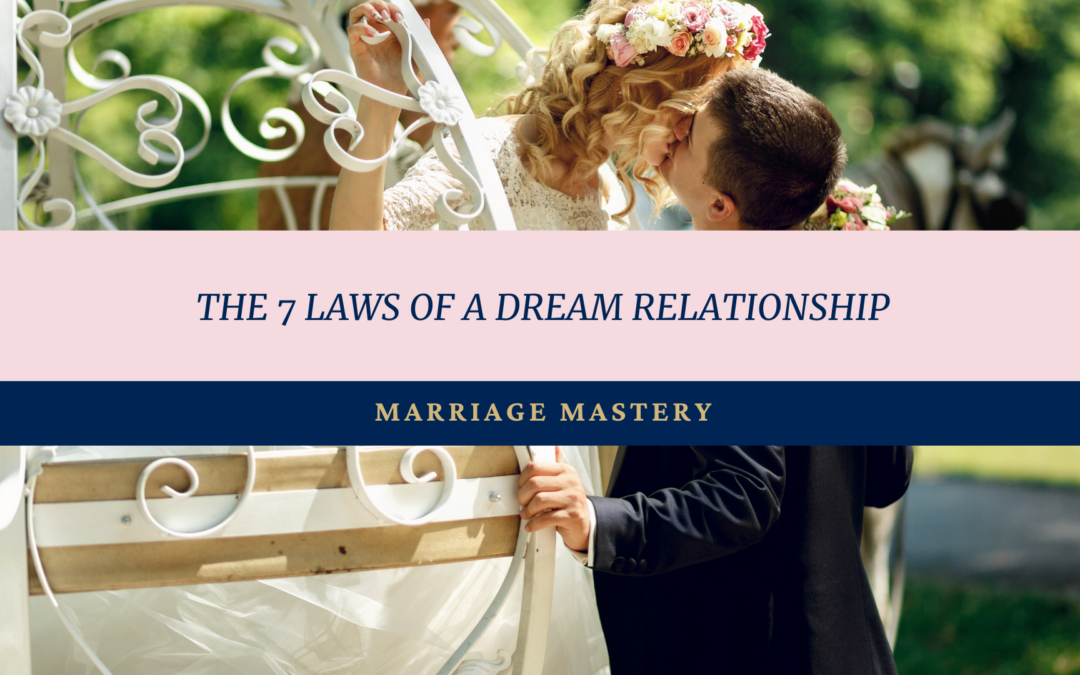 The 7 Laws of A Dream Relationship
